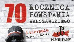 Powstanie Warszawskie - 1 sierpnia 1944 r. - 70 rocznica wybuchu